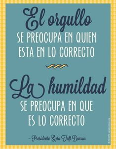 Pride preoccupies itself with who is correct. Humility preoccupies itself with what is correct. Lds Quotes, Great Quotes, Quotes To Live By, Inspirational Quotes, Motivational, More Than Words, Spanish Quotes, Wise Words, Favorite Quotes