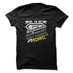 RONNIE. No, Im Not Superhero Im Something Even More Powerful. Im RONNIE - T Shirt, Hoodie, Hoodies, Year,Name, Birthday