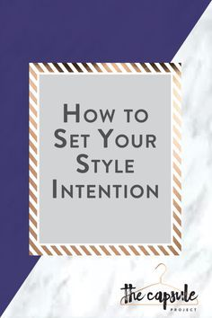 How to Set Your Style Intention