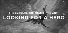 Investigating the Byronic Hero, the Tragic Hero, and the Antihero: what makes them different, and what makes them special in young adult fiction. Hero Quotes, Lost Quotes, Byronic Hero, Milton Paradise Lost, Tragic Hero, Tyler Durden, Jace Wayland, Young Adult Fiction, Self Publishing