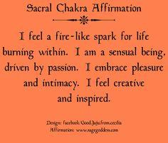 Sacral Chakra Affirmation from www.sagegoddess.com