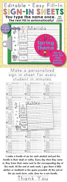 Free! Editable Print-Practice Weekly Sign In Sheets - Spring Theme. You can use this Adobe PDF template to make a personalized sign in sheet for every student in the class in minutes.