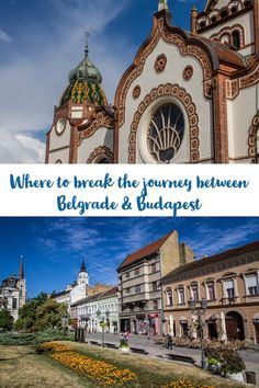 Where to break the journey between Belgrade and Budapest