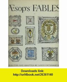 Aesops Fables Louis Untermeyer, Alice Provensen, Martin Provensen ,   ,  , ASIN: B000K5SI5O , tutorials , pdf , ebook , torrent , downloads , rapidshare , filesonic , hotfile , megaupload , fileserve