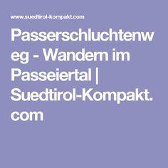 Passerschluchtenweg - Wandern im Passeiertal | Suedtirol-Kompakt.com