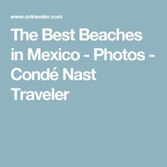 The Best Beaches in Mexico - Photos - Condé Nast Traveler