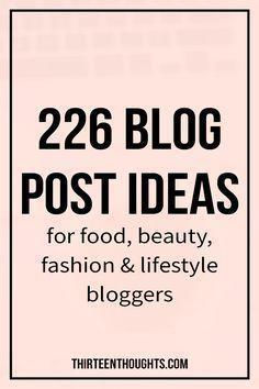 Blog tips: 226 Blog Post Ideas - THIRTEEN THOUGHTS