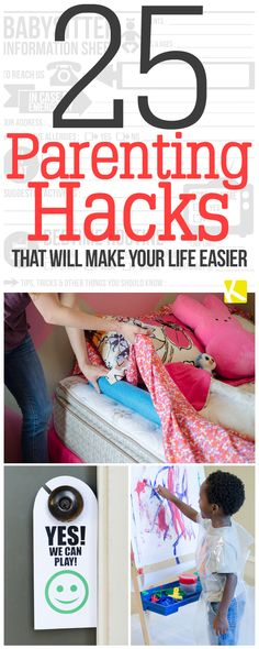 25 Parenting Hacks That Will Make Your Life Easier