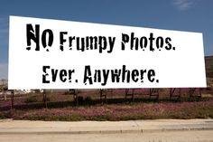 No Frumpy Photos sign