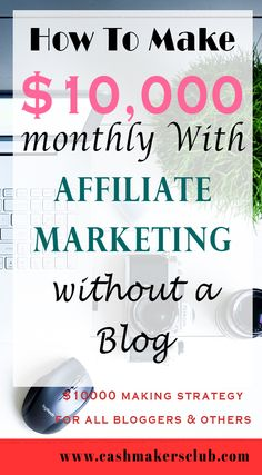 How To Make $1,0000 With Affiliate Marketing Without A Blog - Check the best marketing strategy to make thousands of dollars per month with affiliate marketing without a blog or website. #blogging #affiliatemarketing #promotions #affiliatemarketingtips #cpamarketing