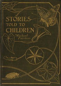 Stories Told to Children...Michael Fairless,  illustrated by Flora White