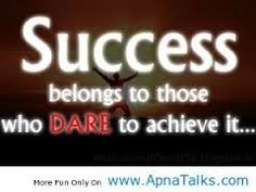 Success belongs to those who dare to achieve it......  #success