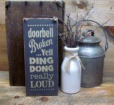 Wooden Funny Sign, Doorbell Broken...Yell Ding Dong really LOUD, Housewarming gift, Front door decor, Doorbell Saying, Wooden Sign Saying