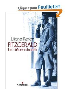 Fitzgerald : Le désenchanté: Amazon.fr: Liliane Kerjan: Livres