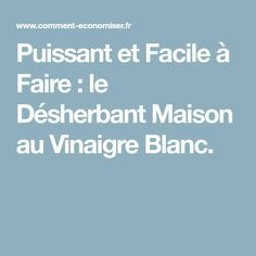 Puissant Et Facile A Faire Le Desherbant Maison Au Vinaigre Blanc Desherbant Maison Vinaigre Blanc Et Recette Produit Menager