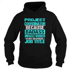PROJECT COORDINATOR - #mens hoodies #green hoodie. ORDER HERE => https://www.sunfrog.com/LifeStyle/PROJECT-COORDINATOR-91512825-Black-Hoodie.html?id=60505
