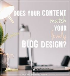Does Your Website Content Match Your Blog Design? Find out how to do this on DesignYourOwnBlog.com