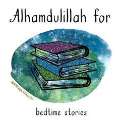 33. Alhamdulillah for bedtime stories. #AlhamdulillahForSeries