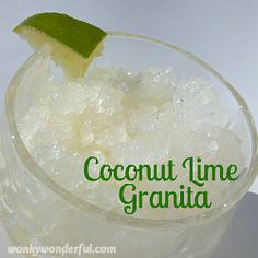 Coconut Lime Granita- Limeade, sugar, coconut water & lime juice. Just mix, freeze, & stir with fork occasionally til solid chunks