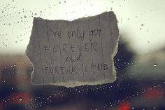 i've only got forever and forever is fine