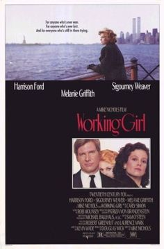 Working Girl <-- love this movie!