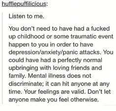this needs to be heard. your feelings are valid no matter your upbringing