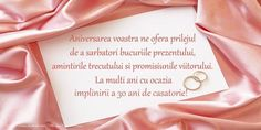Aniversarea voastra ne ofera prilejul de a sarbatori bucuriile prezentului, amintirile trecutului si promisiunile viitorului. La multi ani cu ocazia implinirii a 30 ani de casatorie! - Felicitari aniversare De Casatorie