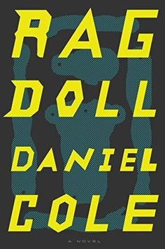 The biggest thriller books to read in 2017, including Ragdoll by Daniel Cole.