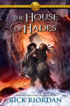 The House of Hades #4 in the Heroes of Olympus Series (Can't wait til' October 8)