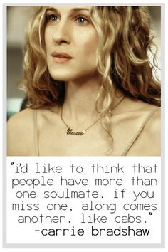 carrie bradshaw quotes - ah, but she knows that isn't true...there's only one Big <3