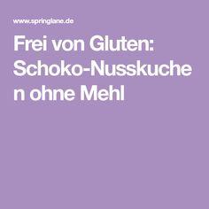 Frei von Gluten: Schoko-Nusskuchen ohne Mehl