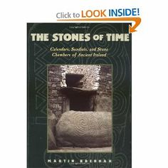The Stones of Time: Calendars, Sundials, and Stone Chambers of Ancient Ireland by Martin Brennan. Save 25 Off!. $14.96. Publisher: Inner Traditions; First Edition edition (October 1, 1994). Author: Martin Brennan