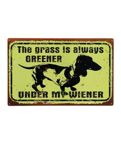 Look at this 'Greener Wiener' Wall Sign on #zulily today!