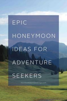 Are you an adventure-seeker? Check out these EPIC honeymoon ideas. | Martha Stewart Weddings