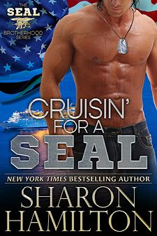 "Cruisin' for a SEAL, Book 5 SEAL Brotherhood ""a full blown action packed love story"". ""Captain Phillips meets Fifty Shades of Grey!"""
