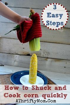 How to shuck and cook corn on the cob quickly, in 3 simple steps.  No corn silk will be left, it comes out clean   #Corn, #HowToShuckCornQui...