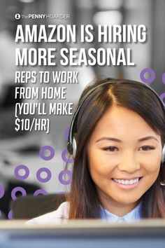 Want to work from home for Amazon? The retail giant is hiring seasonal customer service associates in 25 states. You could earn $10 per hour, plus you'll get paid training and benefits.