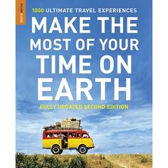Make the Most of Your Time on Earth: 1000 Ultimate Travel Experiences at Bas Bleu | UJ3992