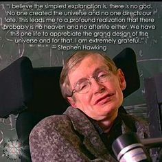 Stephen Hawking on his (non)belief, thoughts of an afterlife, and a personal god. He is why the Bible condemns knowledge and intelligence. Religion depends on fear and ignorance to self perpetuate.