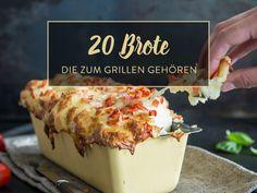 20 ziemlich geniale Grillbrote - mehr als eine Beilage!