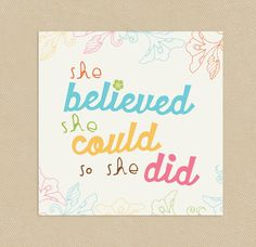 Printable Wall Art 12x12 She Believed She Could. $7.00, via Etsy.