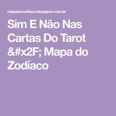 Sim E Não Nas Cartas Do Tarot / Mapa do Zodíaco