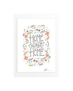"""""""Home Sweet Home"""" - Art Print by Kristen Smith in beautiful frame options and a variety of sizes."""
