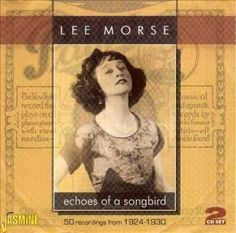 Lee Morse - Echo's Of A Songbird: 50 Recordings From 1924-1930