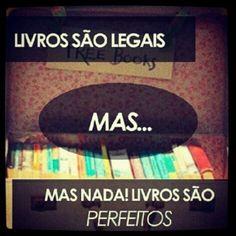 livros são perfeitos!