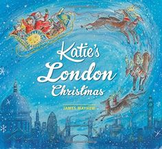 Katie's London Christmas by James Mayhew is a magical Christmas story including famous London landmarks, Katie, Jack & Father Christmas. It's a beautiful book for Christmas. Childrens Christmas Books, Christmas Gifts For Parents, Father Christmas, Perfect Christmas Gifts, Christmas Is Coming, Christmas Morning, A Christmas Story, Kids Christmas, Childrens Books