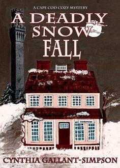 A Deadly Snow Fall (Liz Ogilvie-Smythe Provincetown Cozy Mystery Series) (Liz Ogilvie-Smythe Provincetown Cozy Mysteries) by Cynthia Gallant-Simpson, http://www.amazon.com/dp/B00540WBY4/ref=cm_sw_r_pi_dp_rlWHpb06R5XGS