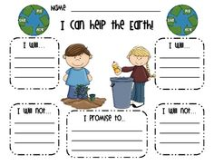 I can help the Earth!  -Students write about what they will do to help the Earth and what they will not do.
