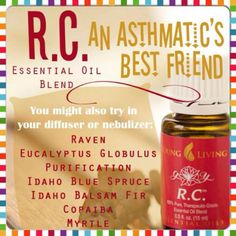 R.C. is a great help for those with Asthma, as well as other bronchial issues, colds, congestion etc. To be diffused or applied w/ a carrier oil to the throat and neck.   Please feel free to join me on Facebook if you have questions! There's an oil for most everything! Distributor #2178607