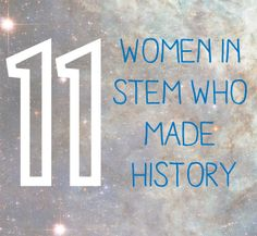 Celebrate Expanding Girls' Horizons in Science & Engineering Month with 11 Women in STEM Who Made History!